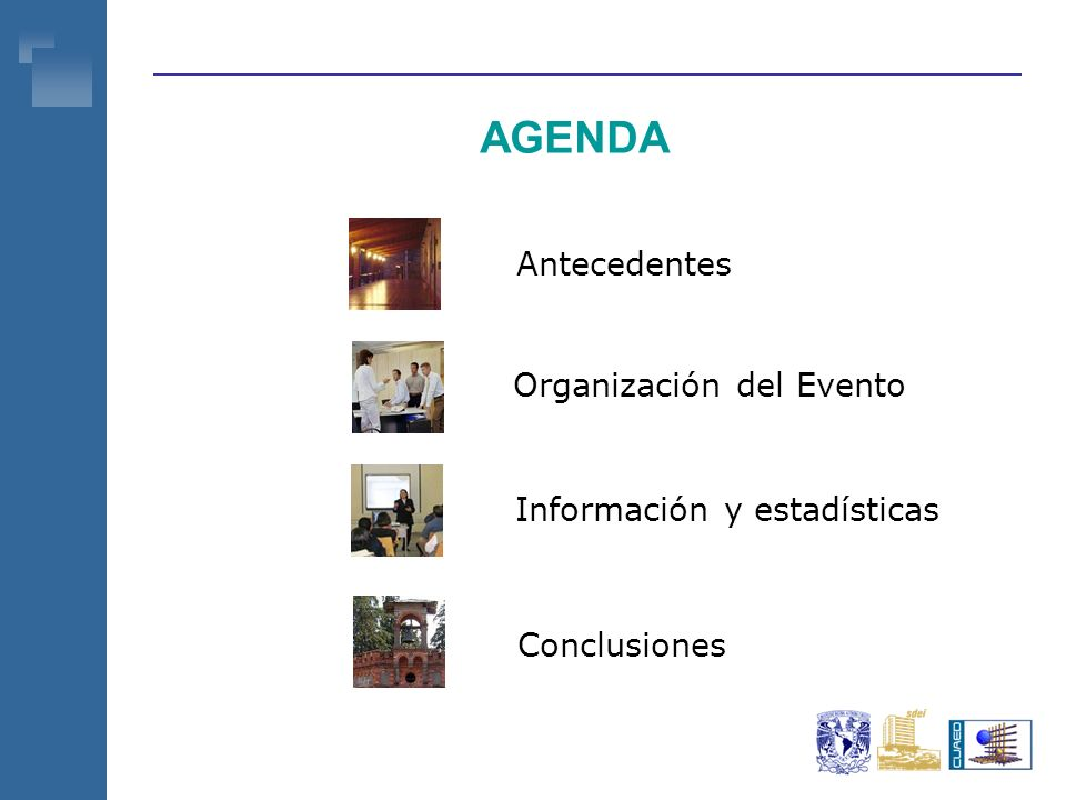 Antecedentes Conclusiones Información y estadísticas AGENDA Organización del Evento