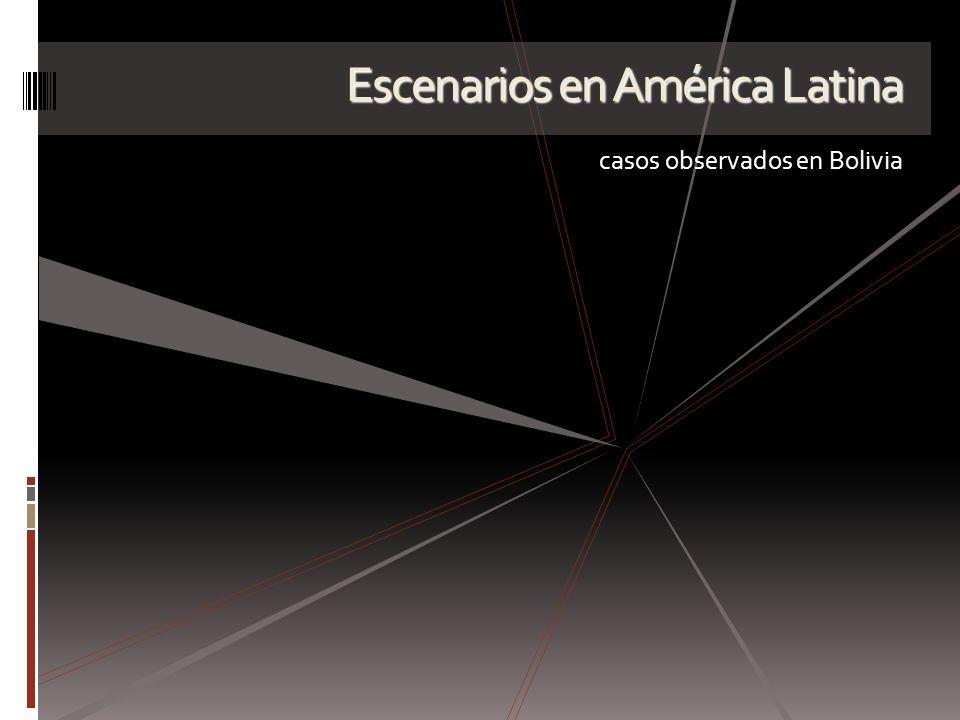 Escenarios en América Latina casos observados en Bolivia