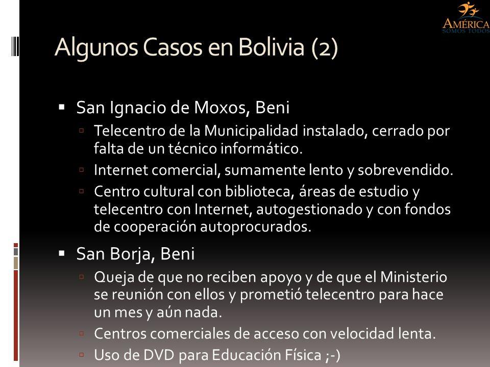Algunos Casos en Bolivia (2) San Ignacio de Moxos, Beni Telecentro de la Municipalidad instalado, cerrado por falta de un técnico informático. Interne
