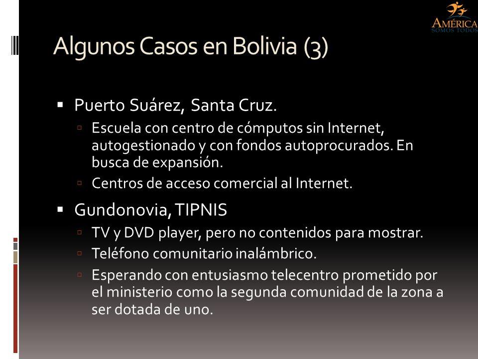 Algunos Casos en Bolivia (3) Puerto Suárez, Santa Cruz. Escuela con centro de cómputos sin Internet, autogestionado y con fondos autoprocurados. En bu