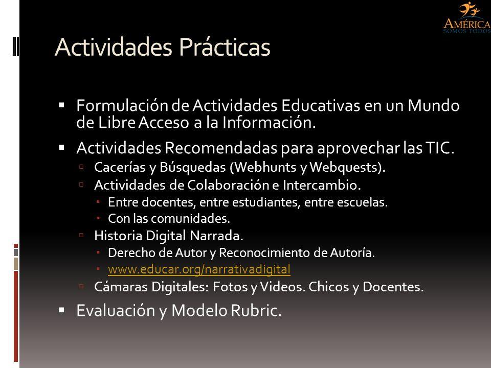 Actividades Prácticas Formulación de Actividades Educativas en un Mundo de Libre Acceso a la Información. Actividades Recomendadas para aprovechar las