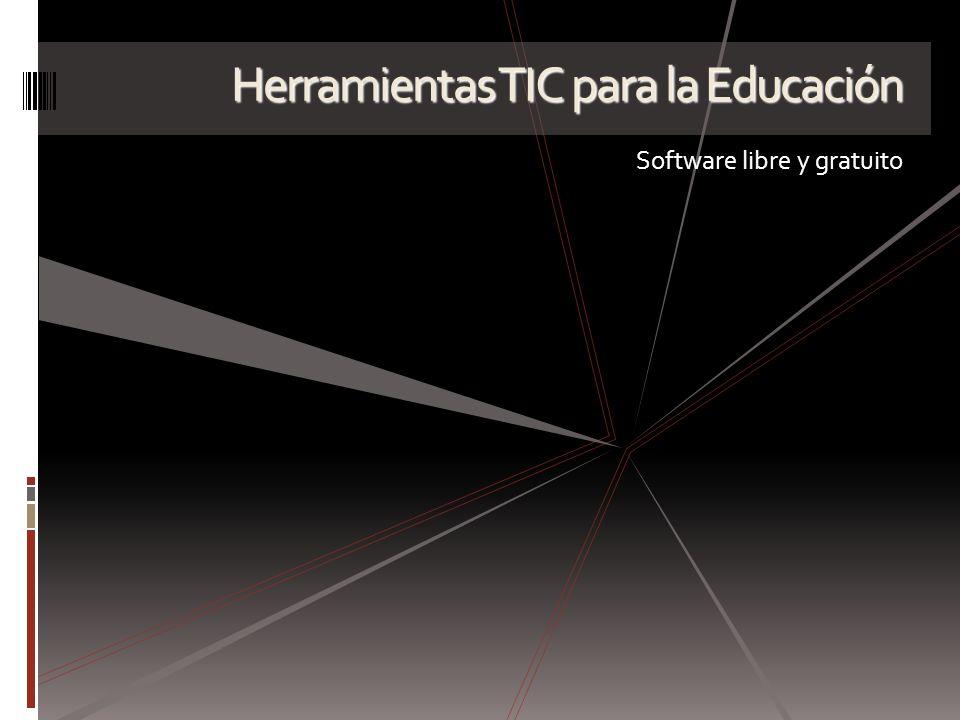 Herramientas TIC para la Educación Software libre y gratuito