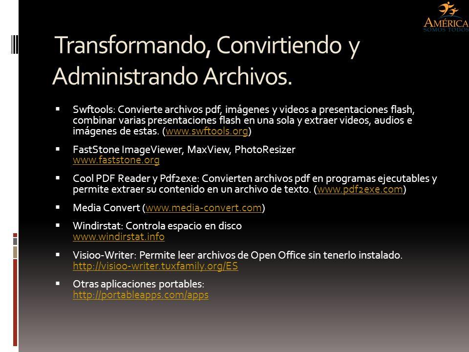Transformando, Convirtiendo y Administrando Archivos. Transformando, Convirtiendo y Administrando Archivos. Swftools: Convierte archivos pdf, imágenes