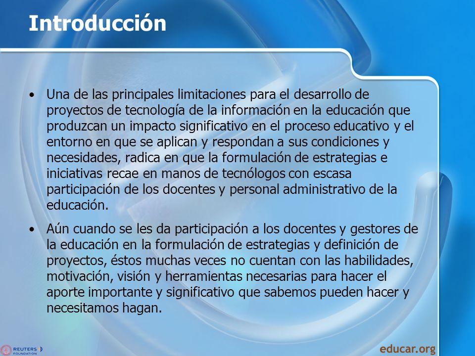 Introducción Una de las principales limitaciones para el desarrollo de proyectos de tecnología de la información en la educación que produzcan un impa