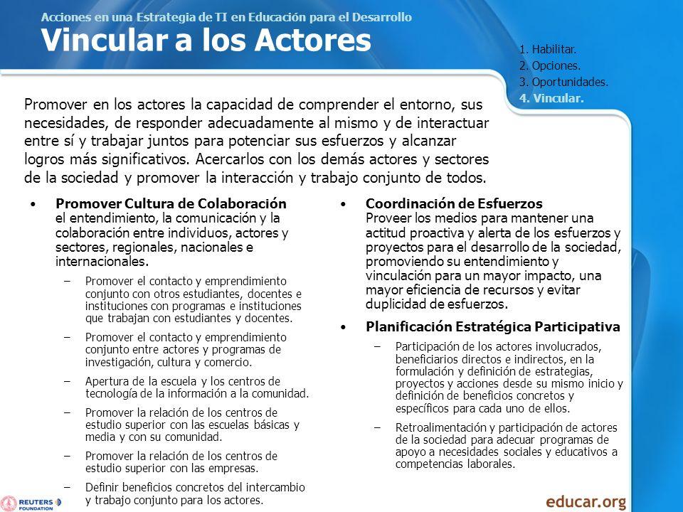 Acciones en una Estrategia de TI en Educación para el Desarrollo Vincular a los Actores Promover Cultura de Colaboración el entendimiento, la comunica