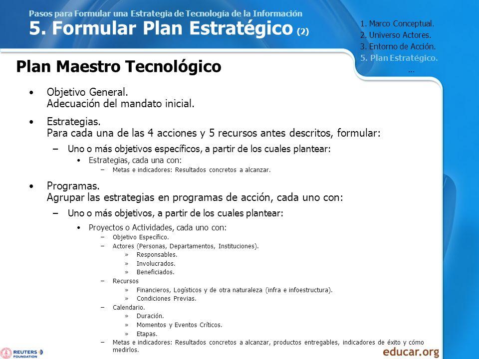 Pasos para Formular una Estrategia de Tecnología de la Información 5. Formular Plan Estratégico (2) Plan Maestro Tecnológico Objetivo General. Adecuac