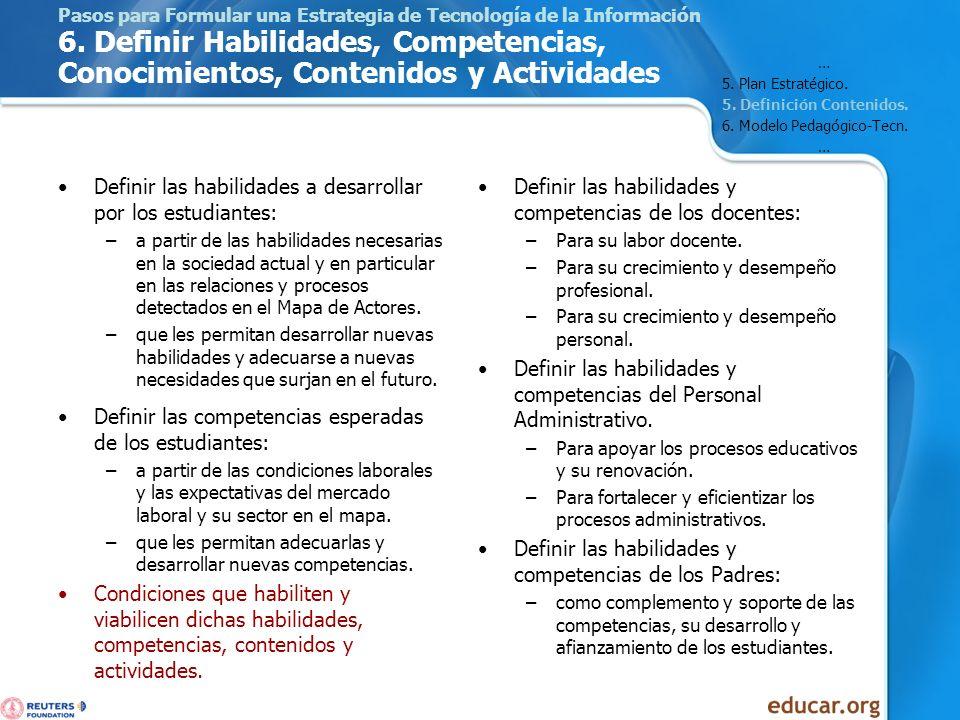 Pasos para Formular una Estrategia de Tecnología de la Información 6. Definir Habilidades, Competencias, Conocimientos, Contenidos y Actividades Defin