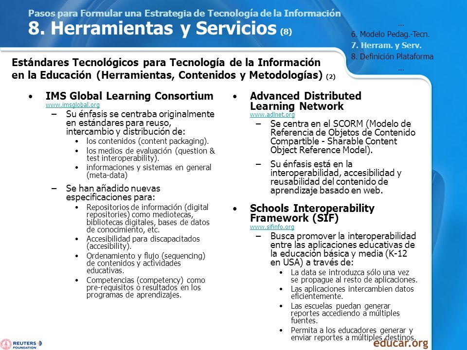Pasos para Formular una Estrategia de Tecnología de la Información 8. Herramientas y Servicios (8) IMS Global Learning Consortium www.imsglobal.org ww