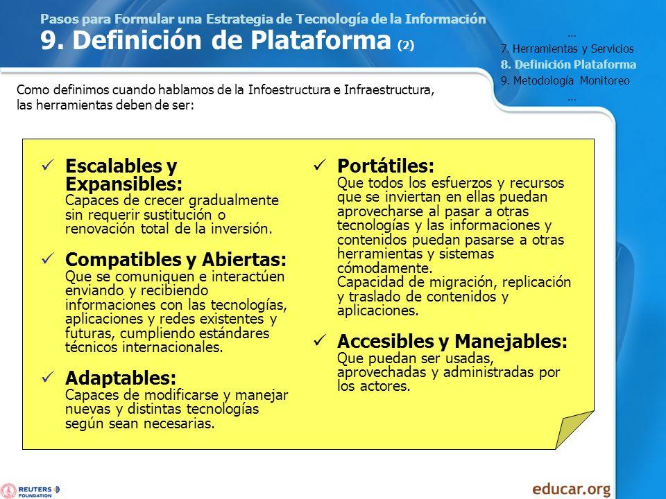 Pasos para Formular una Estrategia de Tecnología de la Información 9. Definición de Plataforma (2) Escalables y Expansibles: Capaces de crecer gradual