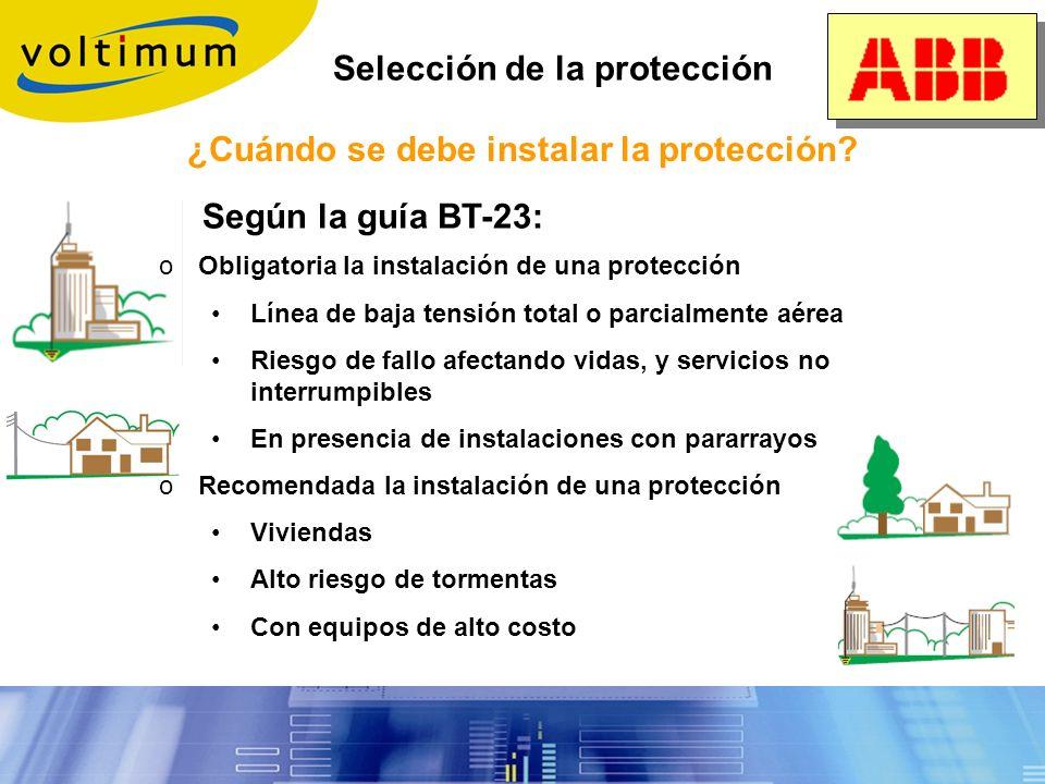 Selección de dispositivos Según los tipos de protección: Descargador de Tipo I: protección Basta (onda 10/350) Descargador de Tipo II: protección Medi