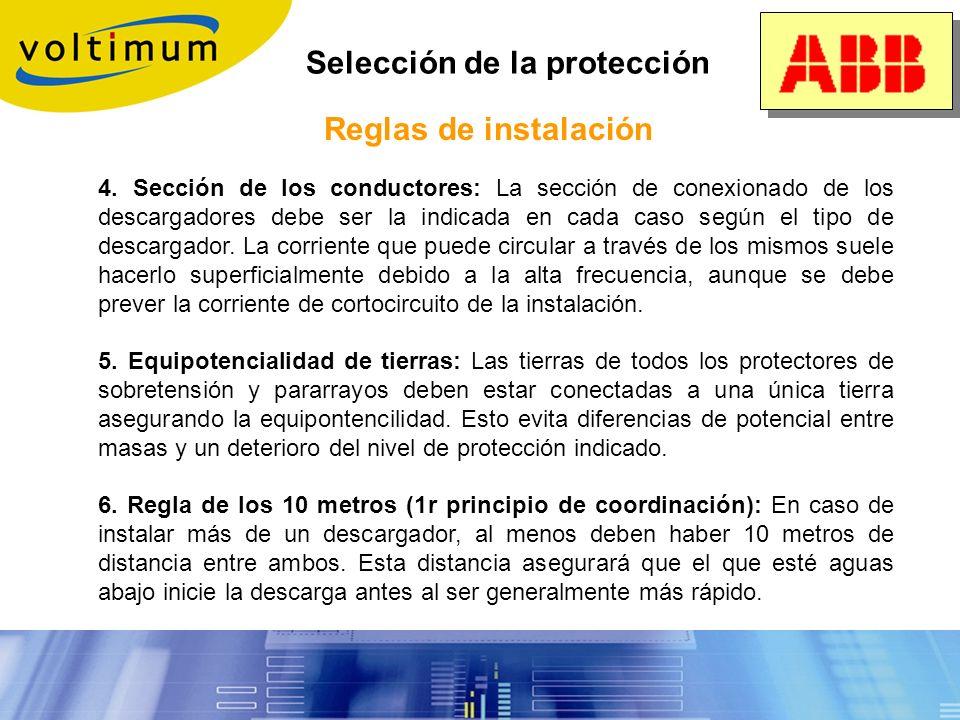 Selección de la protección Reglas de instalación 3. Regla de los 50 cm: Una corriente de 10 kA circulando a través de 1 m. de cable, genera 1000V. El