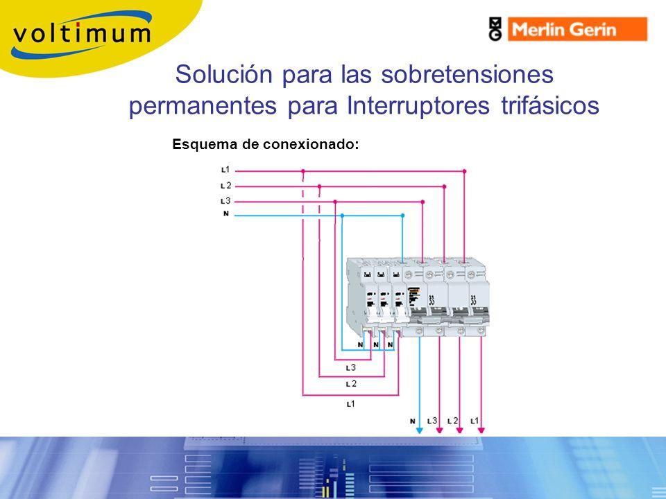Solución para las sobretensiones permanentes para Interruptores trifásicos Esquema de conexionado: Sobretensiones Permanentes