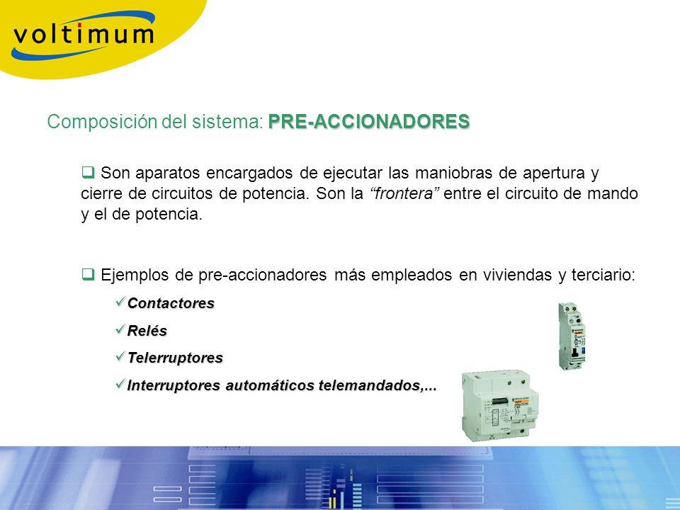 PRE-ACCIONADORES Composición del sistema: PRE-ACCIONADORES Son aparatos encargados de ejecutar las maniobras de apertura y cierre de circuitos de pote