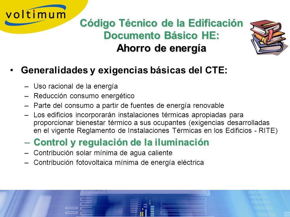 Código Técnico de la Edificación Documento Básico HE: Ahorro de energía Generalidades y exigencias básicas del CTE: –Uso racional de la energía –Reduc
