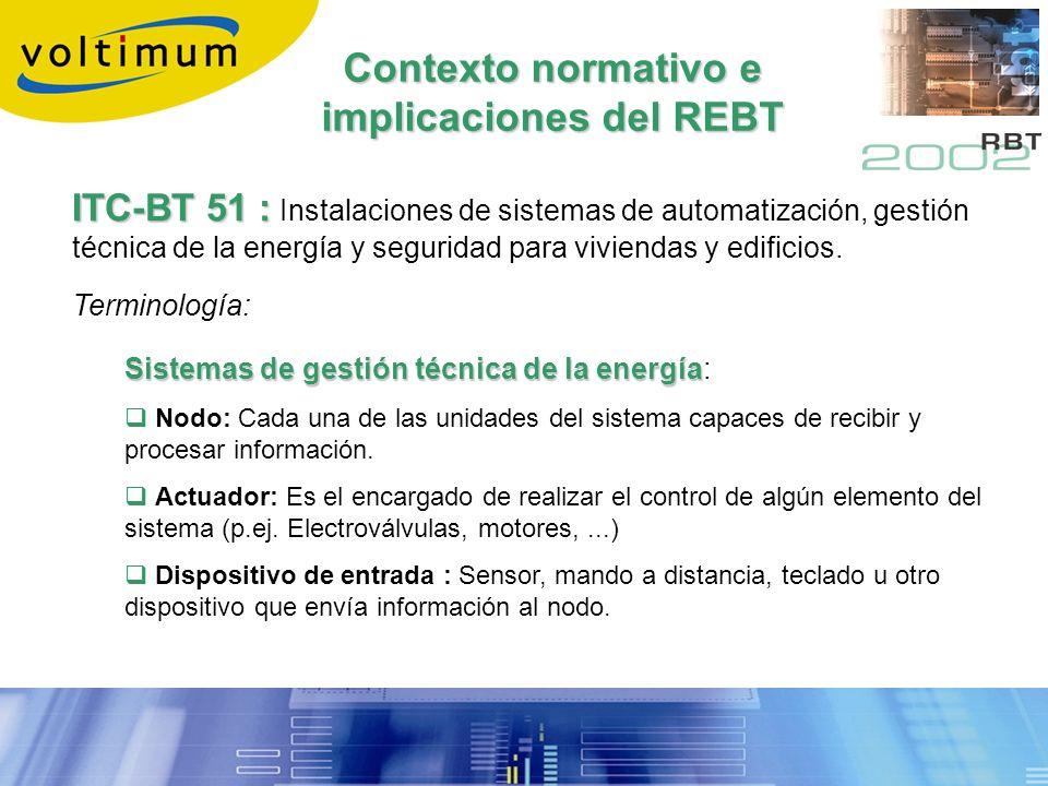 ITC-BT 51 : ITC-BT 51 : Instalaciones de sistemas de automatización, gestión técnica de la energía y seguridad para viviendas y edificios. Sistemas de