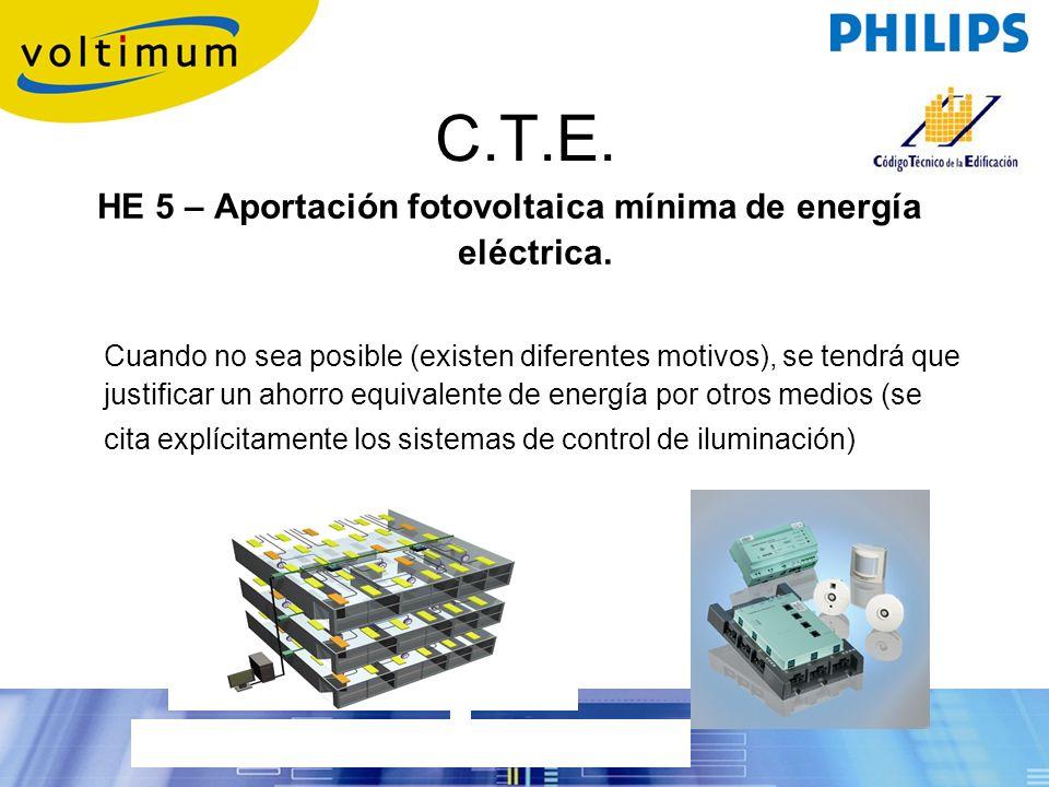 C.T.E. HE 5 – Aportación fotovoltaica mínima de energía eléctrica. Cuando no sea posible (existen diferentes motivos), se tendrá que justificar un aho