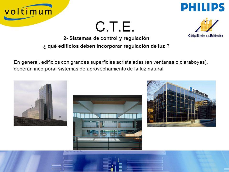 C.T.E. 2- Sistemas de control y regulación ¿ qué edificios deben incorporar regulación de luz ? En general, edificios con grandes superficies acristal
