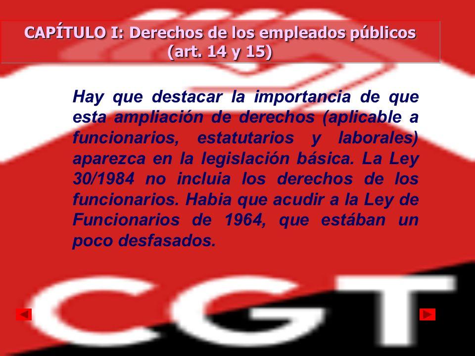 CAPÍTULO I: Derechos de los empleados públicos (art. 14 y 15) CAPÍTULO I: Derechos de los empleados públicos (art. 14 y 15) CAPÍTULO I: Derechos de lo