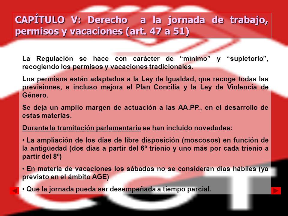 CAPÍTULO V: Derecho a la jornada de trabajo, permisos y vacaciones (art. 47 a 51) CAPÍTULO V: Derecho a la jornada de trabajo, permisos y vacaciones (
