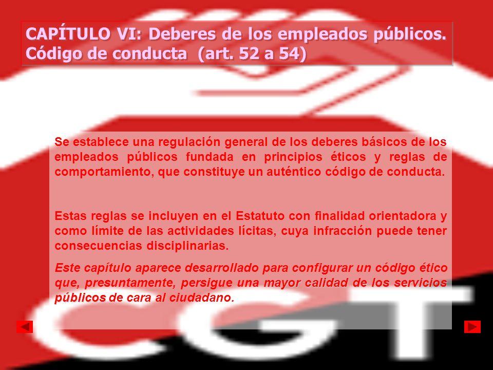CAPÍTULO VI: Deberes de los empleados públicos. Código de conducta (art. 52 a 54) CAPÍTULO VI: Deberes de los empleados públicos. Código de conducta (