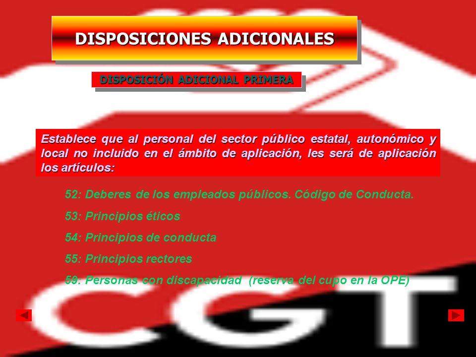 DISPOSICIONES ADICIONALES DISPOSICIÓN ADICIONAL PRIMERA Establece que al personal del sector público estatal, autonómico y local no incluido en el ámb