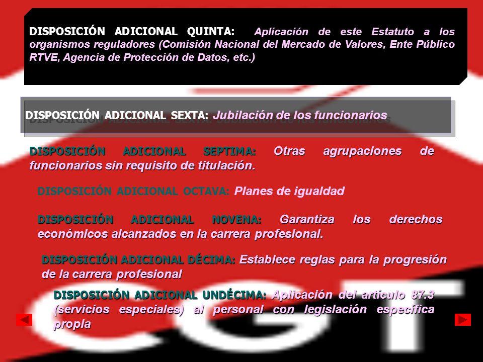 DISPOSICIÓN ADICIONAL QUINTA: Aplicación de este Estatuto a los organismos reguladores (Comisión Nacional del Mercado de Valores, Ente Público RTVE, A