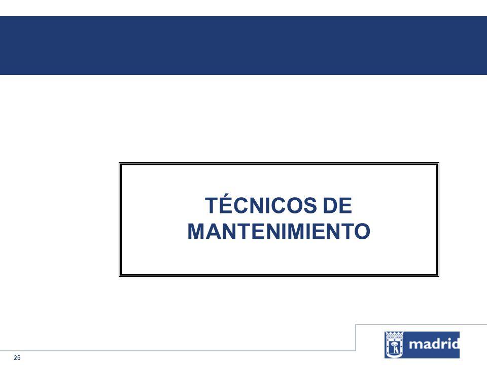26 TÉCNICOS DE MANTENIMIENTO