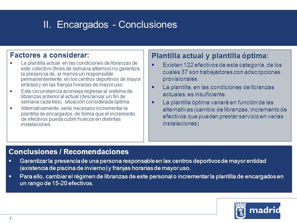 7 II. Encargados - Conclusiones Plantilla actual y plantilla óptima: Existen 122 efectivos de esta categoría, de los cuales 37 son trabajadores con ad