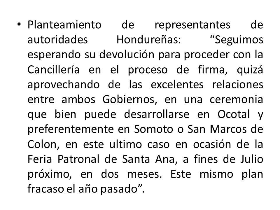 Planteamiento de representantes de autoridades Hondureñas: Seguimos esperando su devolución para proceder con la Cancillería en el proceso de firma, q