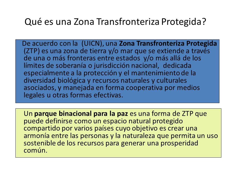 Qué es una Zona Transfronteriza Protegida? De acuerdo con la (UICN), una Zona Transfronteriza Protegida (ZTP) es una zona de tierra y/o mar que se ext