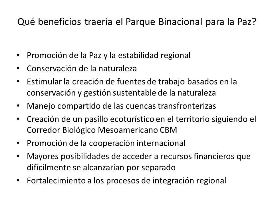 Qué beneficios traería el Parque Binacional para la Paz? Promoción de la Paz y la estabilidad regional Conservación de la naturaleza Estimular la crea