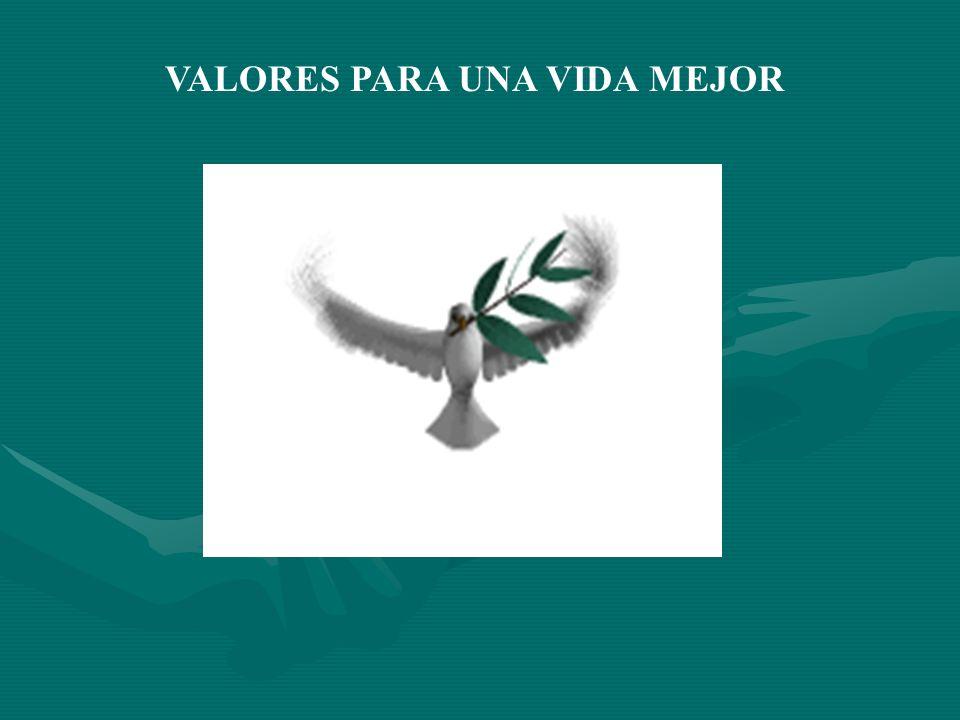 VALORES PARA UNA VIDA MEJOR