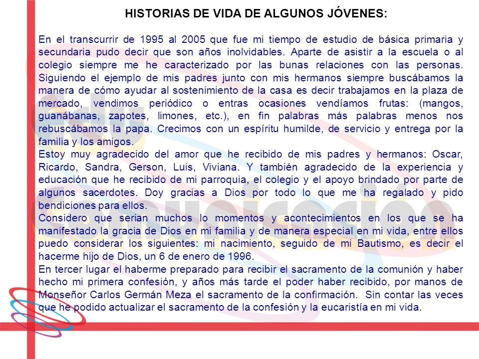 HISTORIAS DE VIDA DE ALGUNOS JÓVENES: En el transcurrir de 1995 al 2005 que fue mi tiempo de estudio de básica primaria y secundaria pudo decir que so