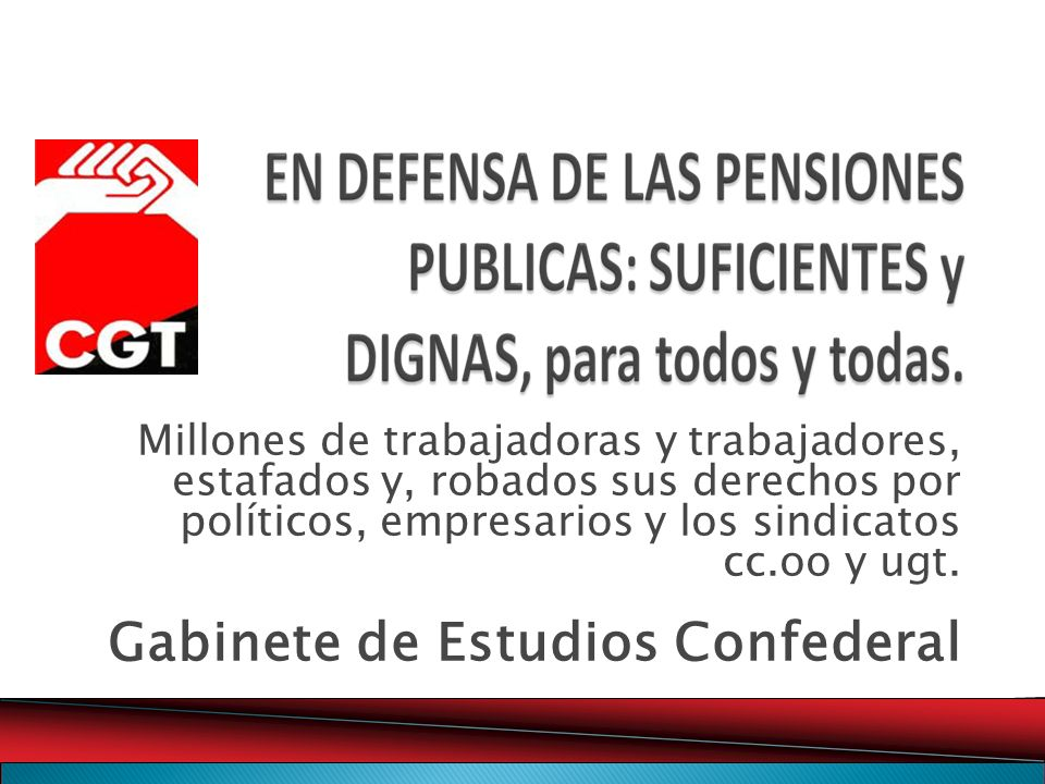 Millones de trabajadoras y trabajadores, estafados y, robados sus derechos por políticos, empresarios y los sindicatos cc.oo y ugt.