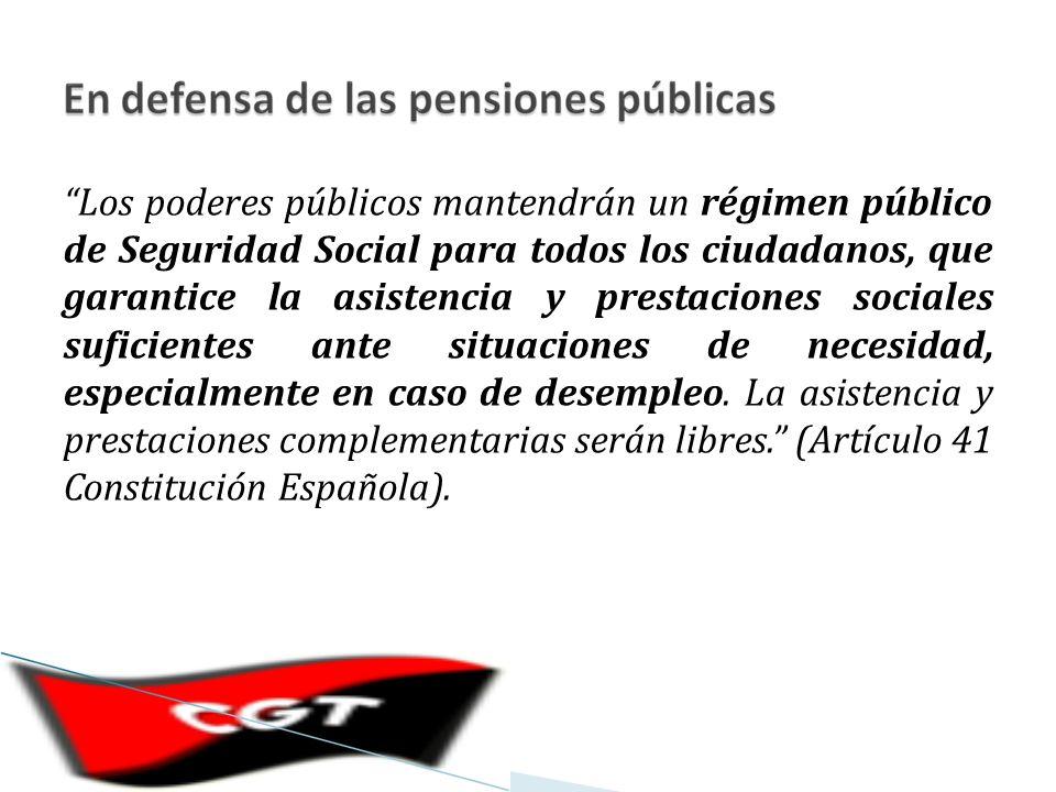 Los poderes públicos mantendrán un régimen público de Seguridad Social para todos los ciudadanos, que garantice la asistencia y prestaciones sociales suficientes ante situaciones de necesidad, especialmente en caso de desempleo.