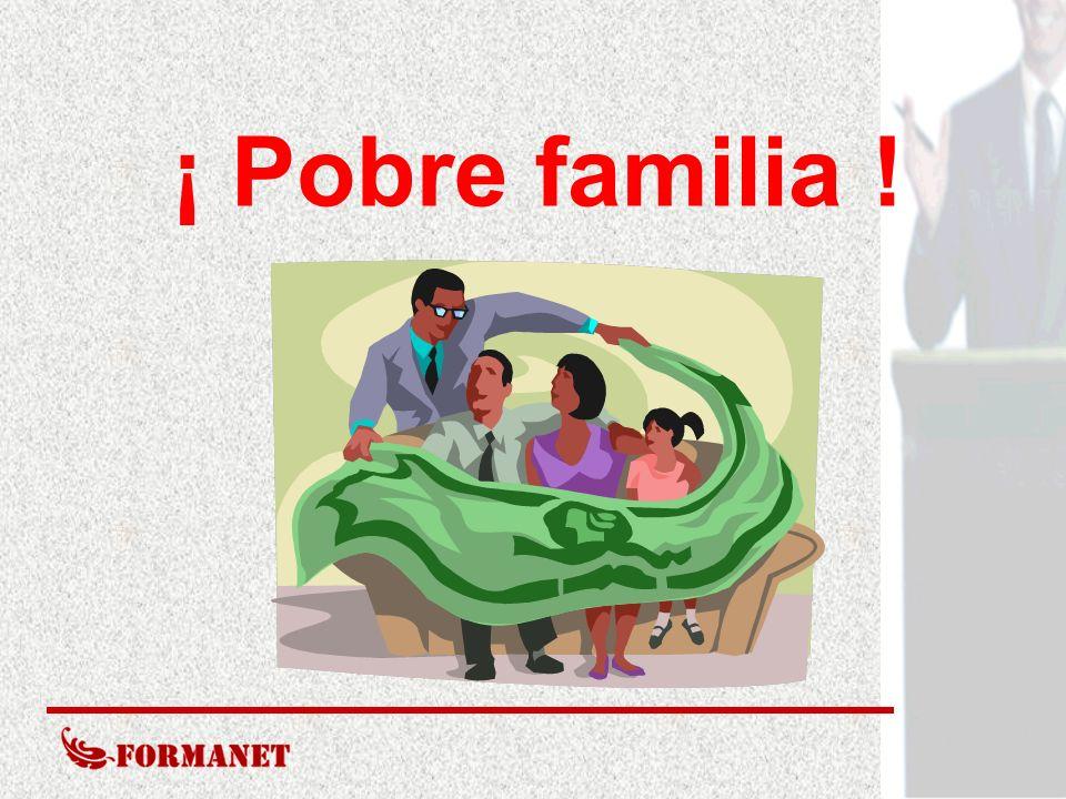 ¡ Pobre familia !