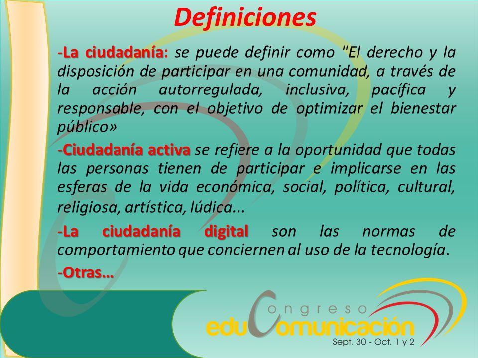 Definiciones -La ciudadanía -La ciudadanía: se puede definir como