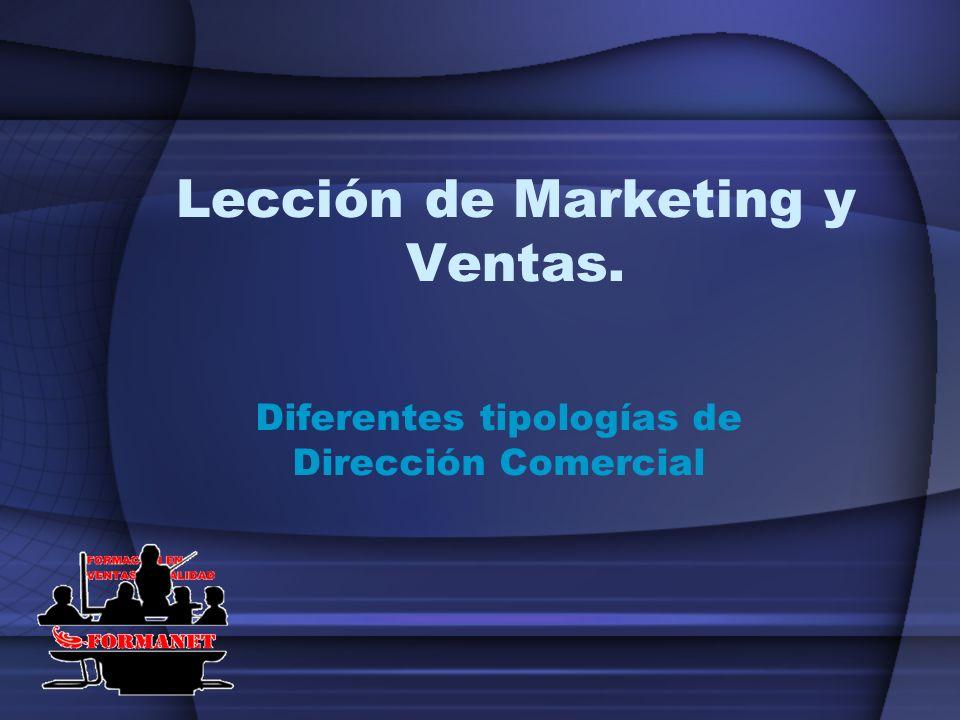 Lección de Marketing y Ventas. Diferentes tipologías de Dirección Comercial