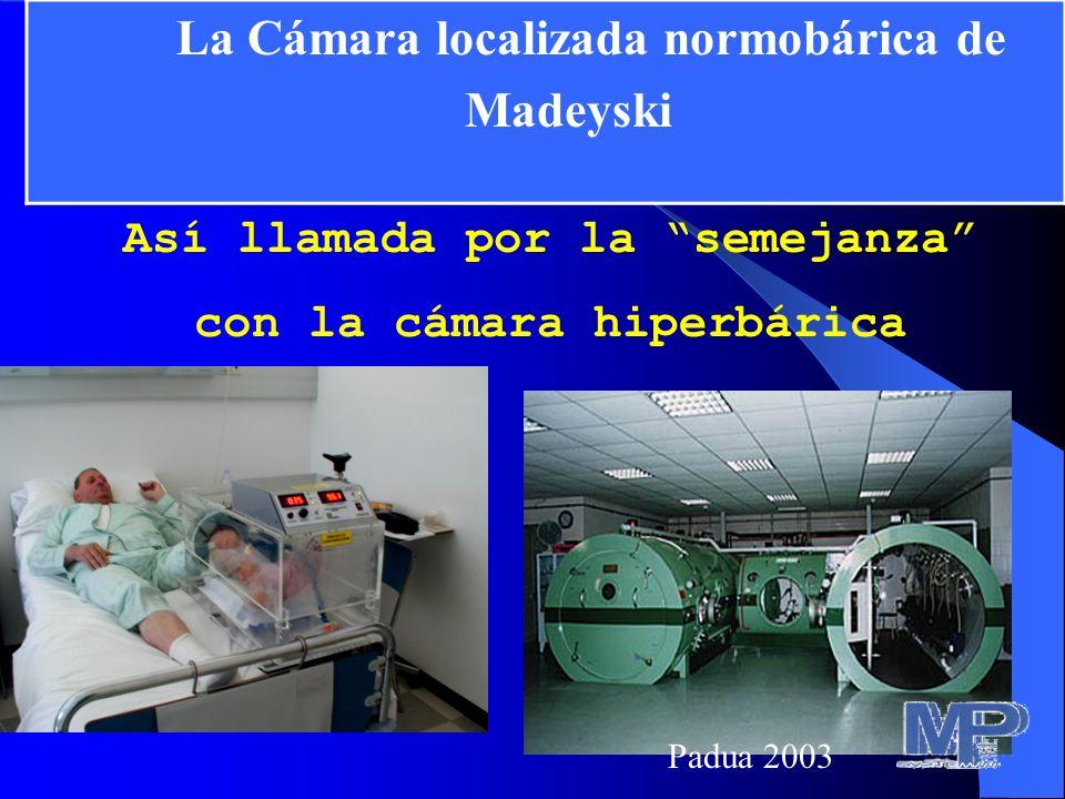 Así llamada por la semejanza con la cámara hiperbárica. La Cámara localizada normobárica de Madeyski Padua 2003