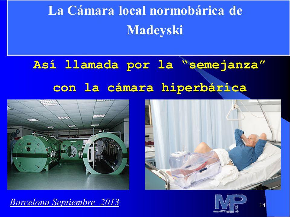 14 Así llamada por la semejanza con la cámara hiperbárica. La Cámara local normobárica de Madeyski Barcelona Septiembre 2013