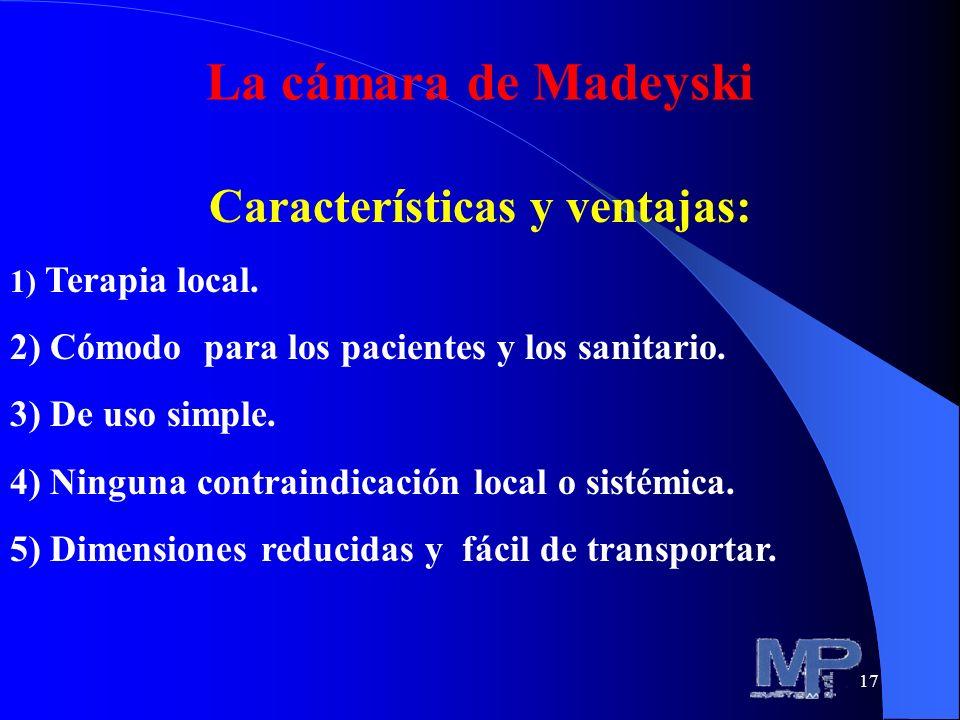 17 Características y ventajas: 1) Terapia local. 2) Cómodo para los pacientes y los sanitario. 3) De uso simple. 4) Ninguna contraindicación local o s