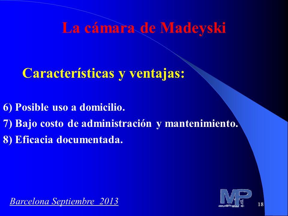 18 La cámara de Madeyski Características y ventajas: 6) Posible uso a domicilio. 7) Bajo costo de administración y mantenimiento. 8) Eficacia document