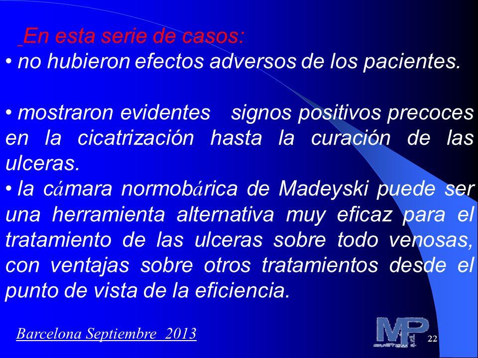 22 En esta serie de casos: no hubieron efectos adversos de los pacientes. mostraron evidentes signos positivos precoces en la cicatrización hasta la c