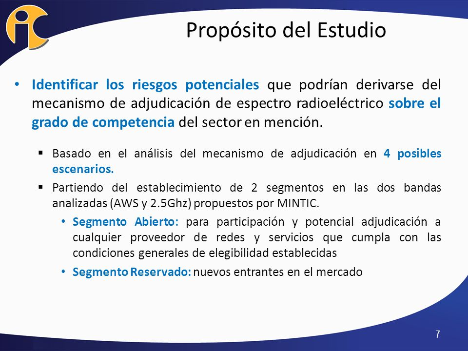 Propósito del Estudio Identificar los riesgos potenciales que podrían derivarse del mecanismo de adjudicación de espectro radioeléctrico sobre el grad