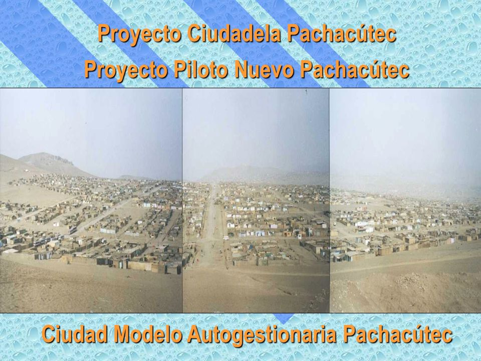 Proyecto Piloto Nuevo Pachacútec Proyecto Ciudadela Pachacútec Ciudad Modelo Autogestionaria Pachacútec