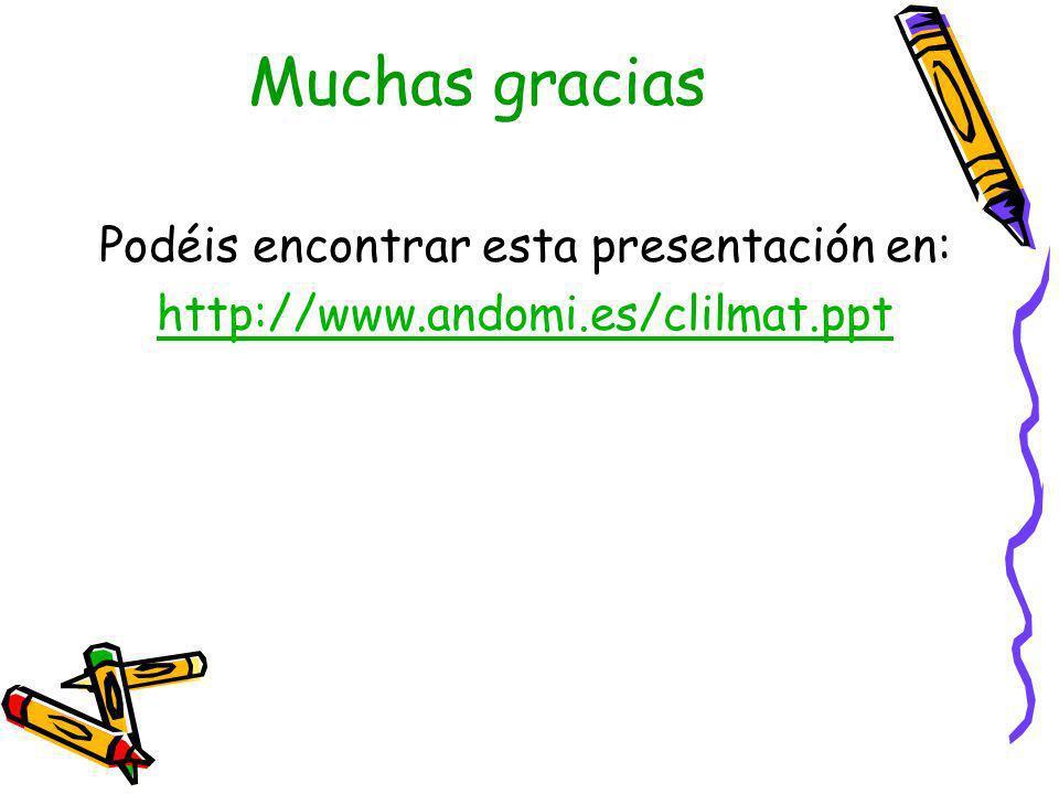 Muchas gracias Podéis encontrar esta presentación en: http://www.andomi.es/clilmat.ppt