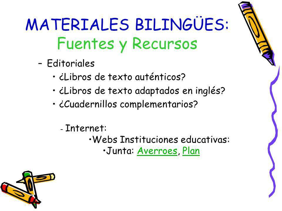 MATERIALES BILINGÜES: Fuentes y Recursos Internet (Externos): –Educación Bilingüe en secundaria (Google group by Manuel F.