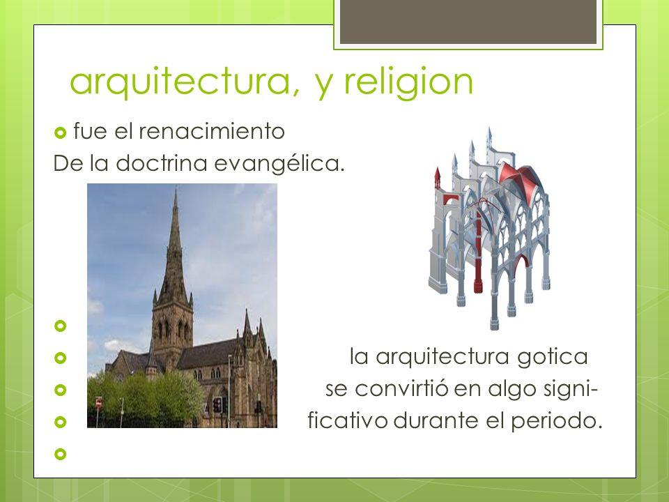 arquitectura, y religion fue el renacimiento De la doctrina evangélica.