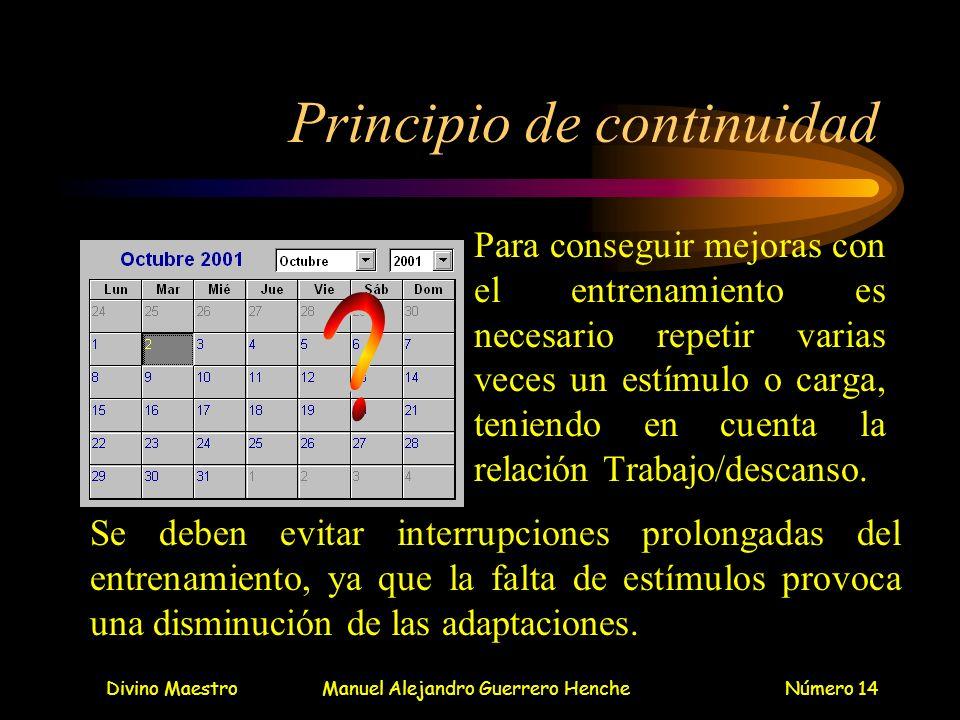 Divino MaestroManuel Alejandro Guerrero HencheNúmero 14 Principio de continuidad Para conseguir mejoras con el entrenamiento es necesario repetir vari