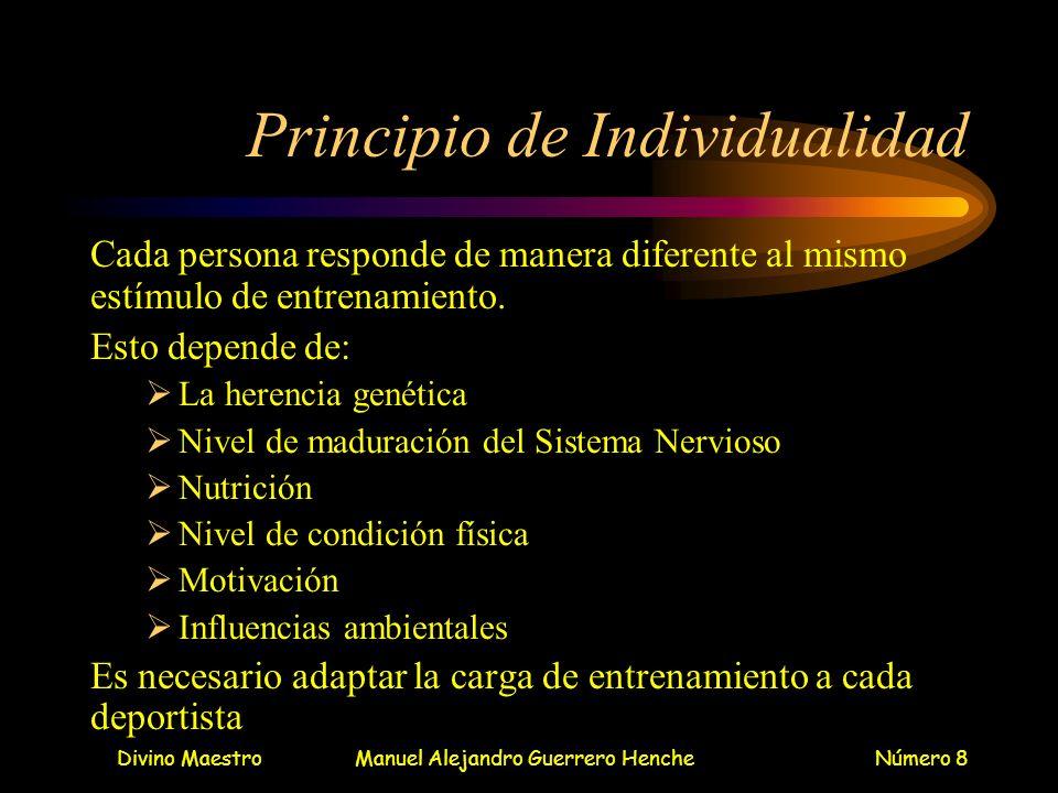 Divino MaestroManuel Alejandro Guerrero HencheNúmero 8 Principio de Individualidad Cada persona responde de manera diferente al mismo estímulo de entr